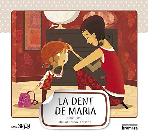 La dent de Maria (Lletra Gran) por Enric Lluch Girbés