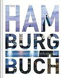 Das Hamburg Buch: Highlights einer faszinierenden Stadt -
