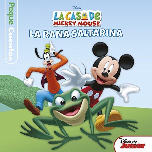 La casa de Mickey Mouse. Pequecuentos. La rana saltarina (Disney. Mickey) por Disney