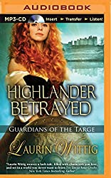Highlander Betrayed (Guardians of the Targe) by Laurin Wittig (2015-09-01)