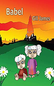 Babel (Peace Child Book 2) by [James, Gill]