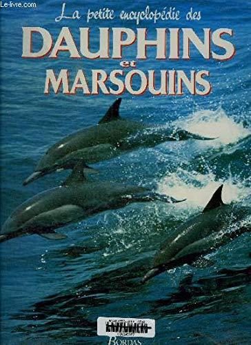 La petite encyclopédie des dauphins et marsouins par Délia Nicholls