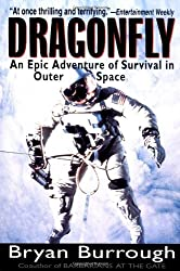 Dragonfly: An Epic Adventure of Survival in Outer Space by Bryan Burrough (2000-03-01)