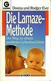 Die Lamaze - Methode. Der Weg zu einem positiven Geburtserlebnis