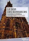 Défi des bâtisseurs : la cathédrale de Strasbourg [Francia] [DVD]
