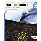 Elio Gaia Vulcano. Con espansione online. Con LibroLIM. Per le Scuole superiori: 2