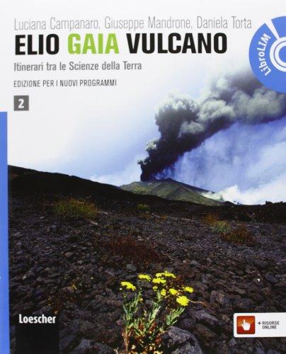 Elio Gaia VulcanoLIM. Per le Scuole superiori. Con espansione online. Con libro: 2