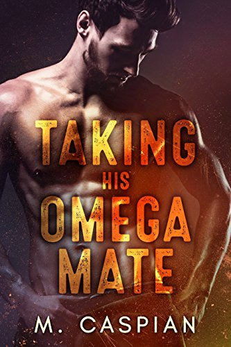 Taking His Omega Mate (English Edition)