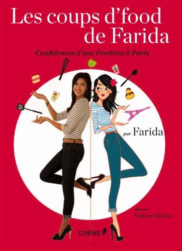 Les coups d'food de Farida : Confidences d'une foodista à Paris par  Farida