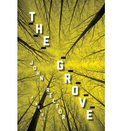 [(The Grove)] [by: John Rector]