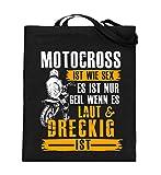 Motocross Shirt · Dirtbike · Geschenk für Enduro Fahrer · Spruch: Laut und dreckig - Jutebeutel (mit langen Henkeln) -38cm-42cm-Schwarz