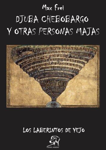 EL FORASTERO: Djuba Chebobargo y otras personas majas (Los laberintos de Yejo nº 2) por Max Frei