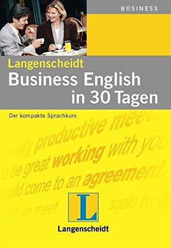 Langenscheidt Business English in 30 Tagen: Der kompakte Sprachkurs (Langenscheidt Selbstlernkurse...