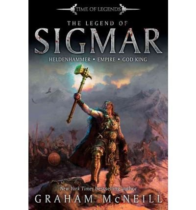 By McNeill, Graham ( Author ) [ The Legend of Sigmar (Time of Legends) ] Jul - 2012 { Paperback }