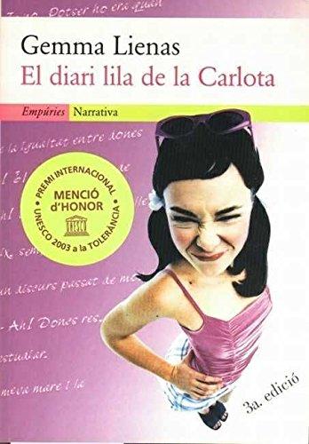El diari lila de la Carlota (EMPURIES NARRATIVA) por Gemma Lienas