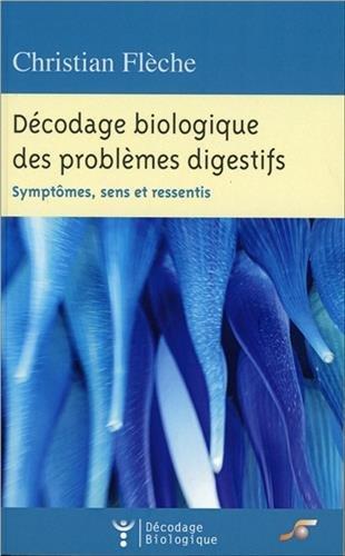 Décodage biologique des problèmes digestifs : Symptômes, sens et ressentis