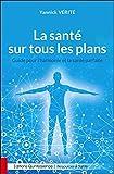 Telecharger Livres La sante sur tous les plans Guide pour l harmonie et la sante parfaite (PDF,EPUB,MOBI) gratuits en Francaise