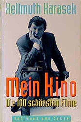 Mein Kino: Die 100 schonsten Filme par Hellmuth Karasek