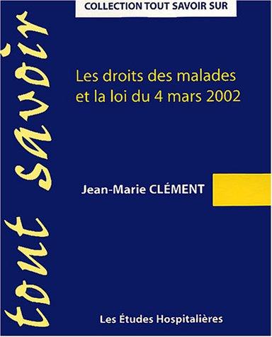 Les droits des malades et la loi du 4 mars 2002 par Jean-Marie Clément