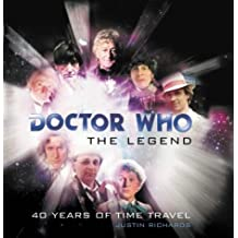 Doctor Who: The Legend: 40 Years of Time Travel (Doctor Who (BBC Hardcover))