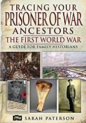 Tracing Your Prisoner of War Ancestors: The First World War (Family History (Pen & Sword))