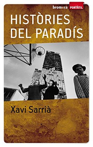Històries del Paradís (Portàtil) por Xavi Sarrià Batlle