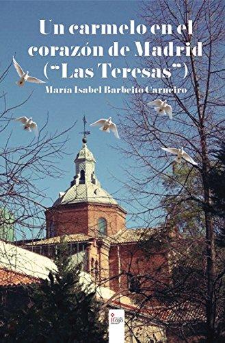 """Un carmelo en el corazón de Madrid (""""Las Teresas""""): Las Teresas"""