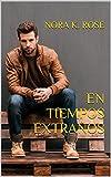 Libros Descargar PDF EN TIEMPOS EXTRANOS Novela Romantica y Erotica en espanol Amor Inesperado nº 1 (PDF y EPUB) Espanol Gratis