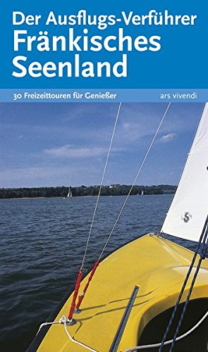 Reiseführer: Der Ausflugs-Verführer Fränkisches Seenland