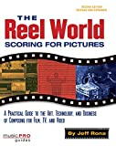 The Reel World: Scoring For Motion Pictures - 2nd Edition: Scoring for Pictures (Music Pro Guides)