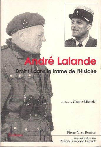 André Lalande, 1913-1995 : Droit fil dans la trame de l'histoire
