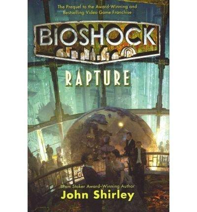Rapture (Bioshock (Hardcover)) Shirley, John ( Author ) Jul-19-2011 Hardcover