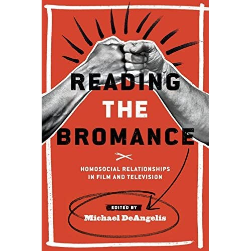 [Reading the Bromance: Homosocial Relationships in Film and Television (Contemporary Approaches to Film and Media Series)] [By: x] [May, 2014]