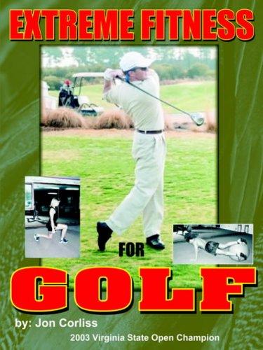Extreme Fitness For Golf por Jon Corliss