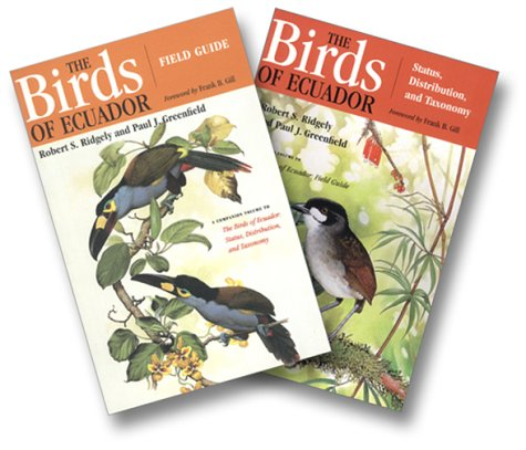 The Birds of Ecuador: Status, Distribution, and Taxonomy / Field Guide Vols I & II