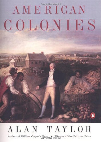 American Colonies: The Settling of North America (The Penguin History of the United States, Volume1) (Hist of the USA)