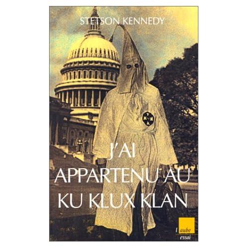 J'ai appartenu au Ku Klux Klan