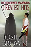 The Housewife Assassin's Greatest Hits (Housewife Assassin Series Book 16)