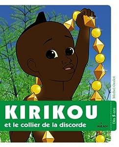 """Afficher """"Kirikou et le collier de la discorde"""""""