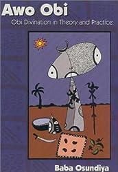 Awo Obi: Obi Divination in Theory & Practice