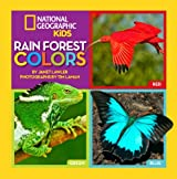 Rain Forest Colors (National Geographic Kids)