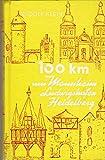 100 km um Mannheim Ludwigshafen und Heidelberg. Reizvolle und beschauliche Entdeckungsfahrten über Land - mit 100 Zeichnungen des Verfassers. 2. Auflage. - Rudolf. Klein