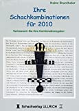 Ihre Schachkombinationen für 2010: Verbessern Sie Ihre Kombinationsgabe - Heinz Brunthaler