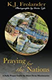 Praying For The Nations: A Daily Prayer Guide For Short Term Missionaries