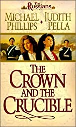 The Crown and the Crucible (The Russians, Book 1) by Michael Phillips (2001-02-01)