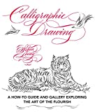 Calligraphic Drawing:A how-to guide and gallery exploring the art of the flourish (English Edition)