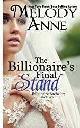 The Billionaire's Final Stand (Billionaire Bachelors) by Melody Anne (2012-10-05)