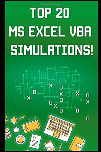 Top 20 MS Excel VBA Simulations!: VBA to Model Risk, Investments, Growth, Gambling, and Monte Carlo Analysis (Save Your Time With MS Excel!)
