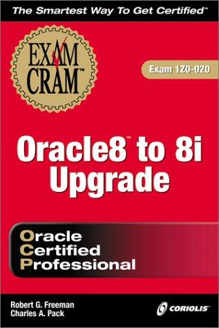 Oracle 8 to 8i Upgrade Exam Cram por R. Freeman