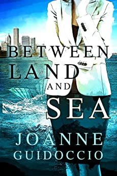 Between Land and Sea (English Edition) di [Guidoccio, Joanne]